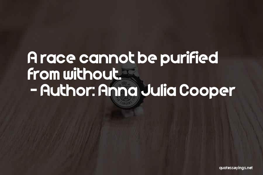 Purified Quotes By Anna Julia Cooper