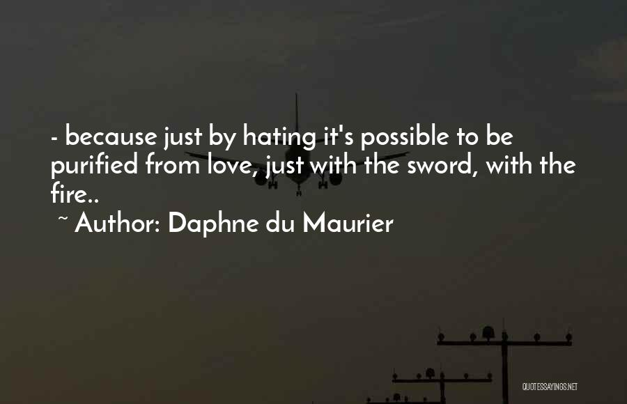 Purified Quotes By Daphne Du Maurier