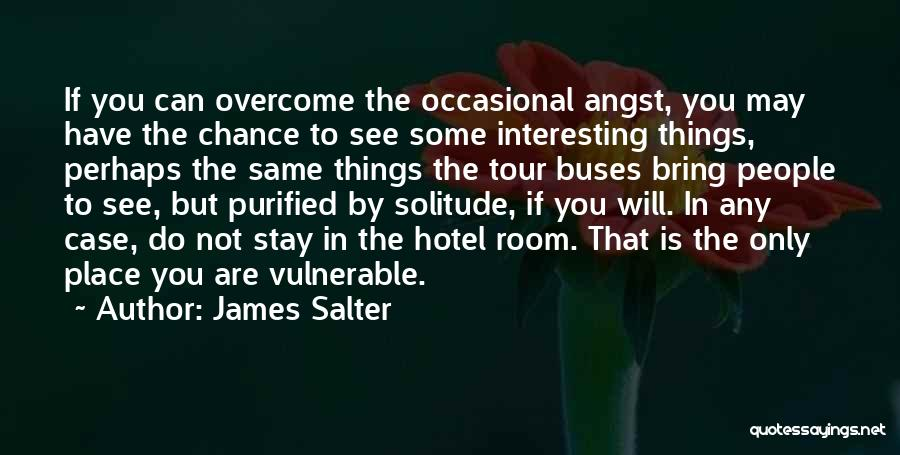 Purified Quotes By James Salter