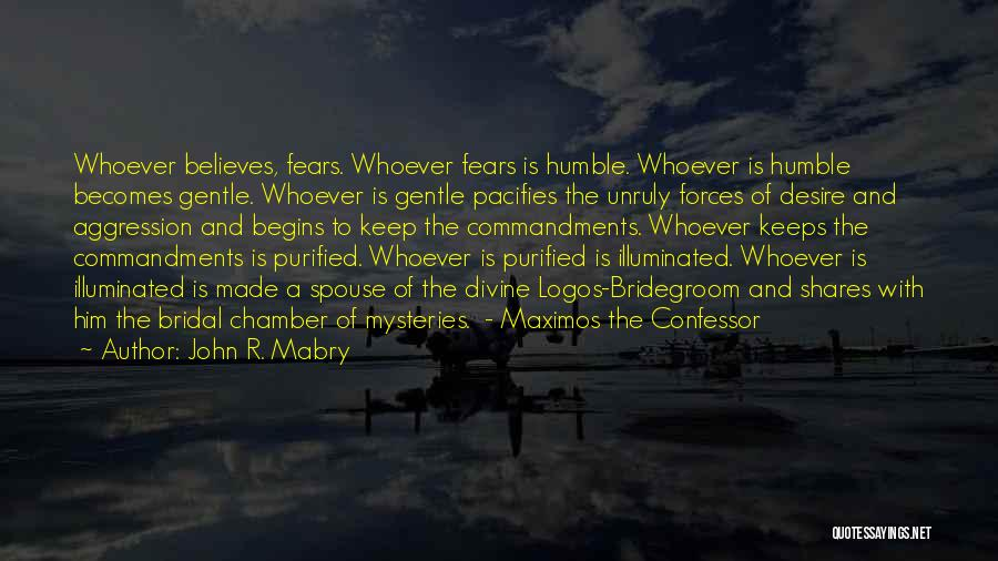 Purified Quotes By John R. Mabry
