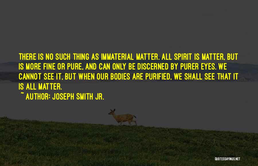 Purified Quotes By Joseph Smith Jr.