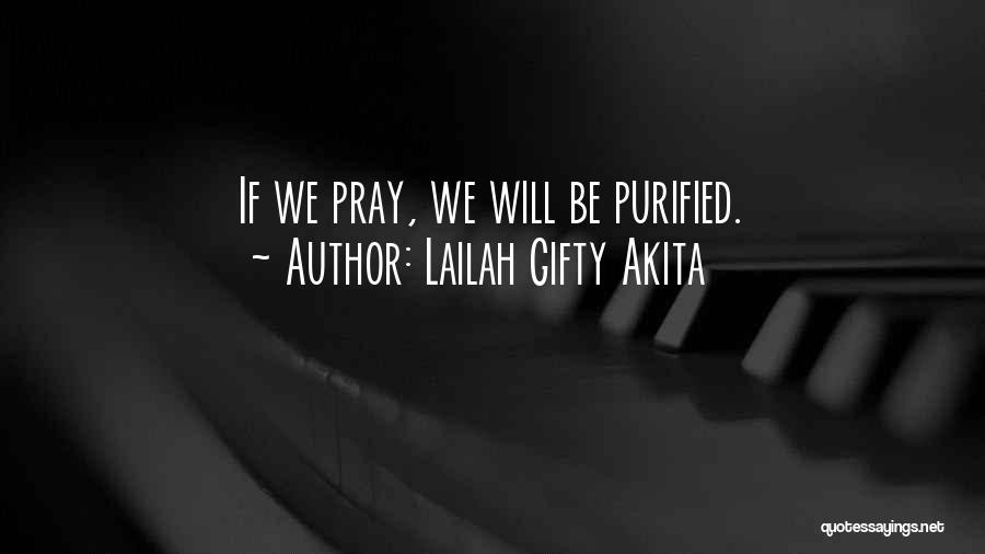 Purified Quotes By Lailah Gifty Akita