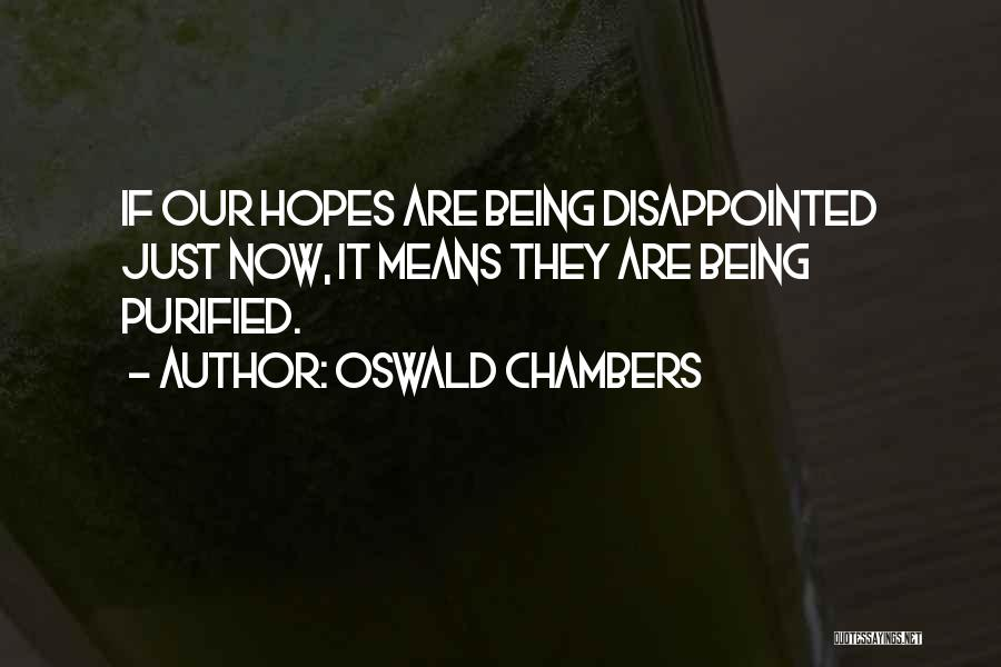 Purified Quotes By Oswald Chambers