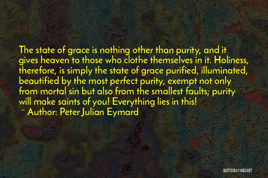 Purified Quotes By Peter Julian Eymard