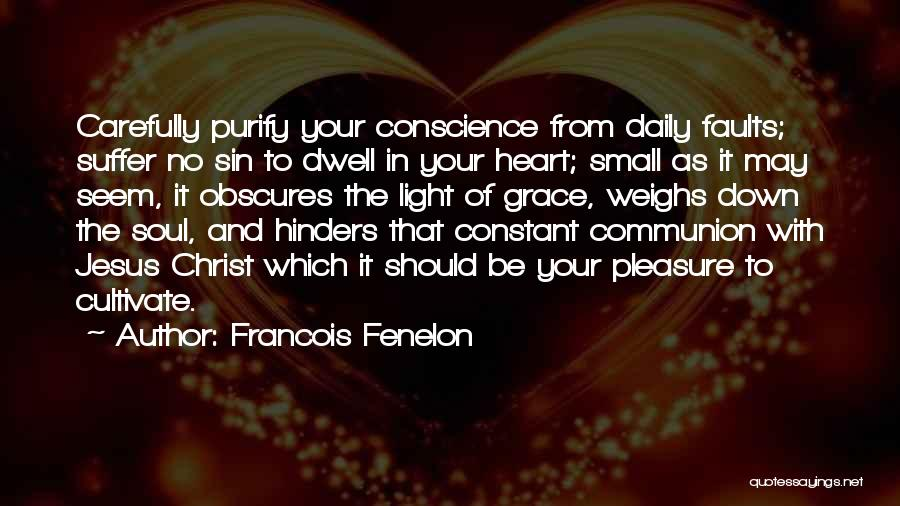 Purify My Heart Quotes By Francois Fenelon