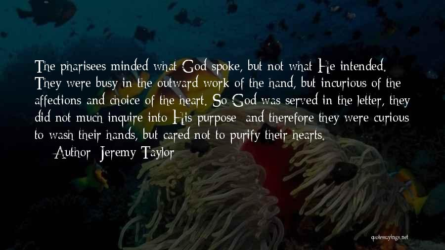 Purify My Heart Quotes By Jeremy Taylor