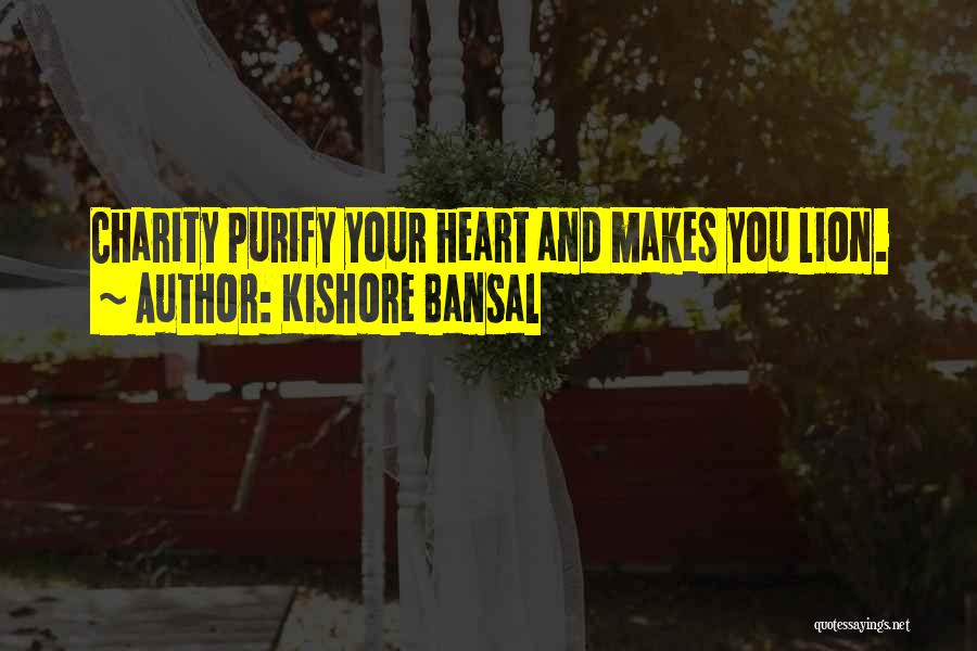 Purify My Heart Quotes By Kishore Bansal