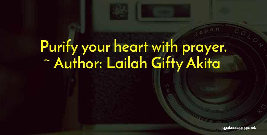 Purify My Heart Quotes By Lailah Gifty Akita