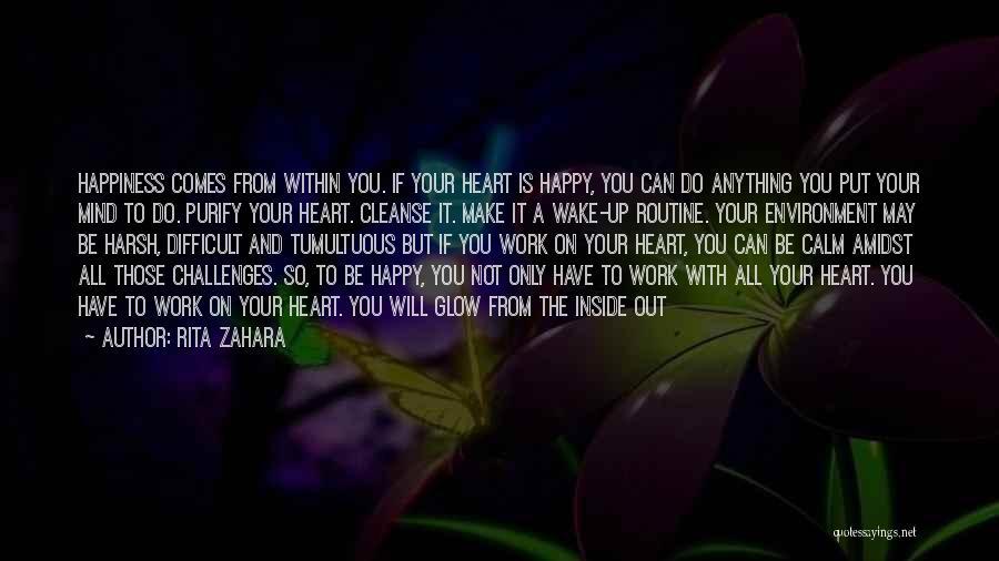 Purify My Heart Quotes By Rita Zahara