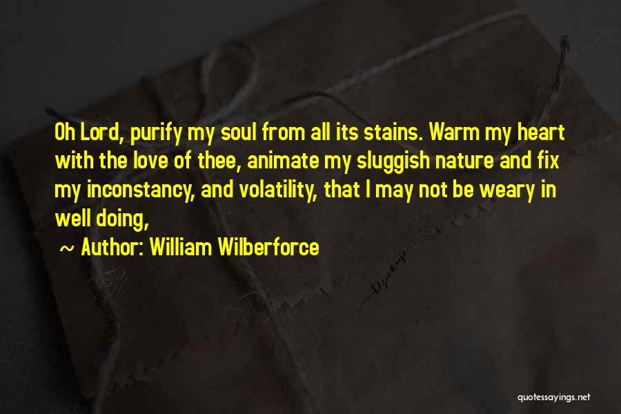 Purify My Heart Quotes By William Wilberforce