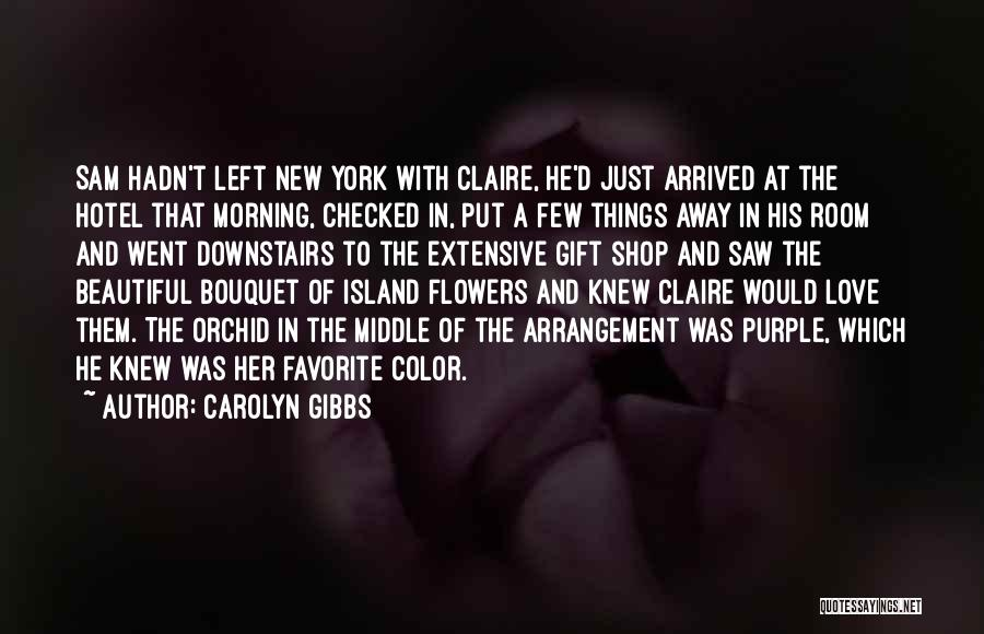 Purple Orchid Quotes By Carolyn Gibbs