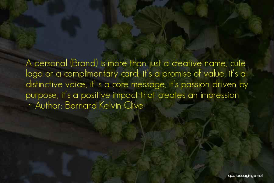 Purpose Driven Quotes By Bernard Kelvin Clive