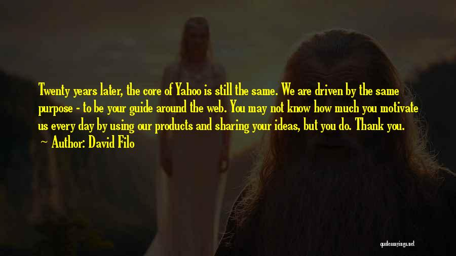 Purpose Driven Quotes By David Filo