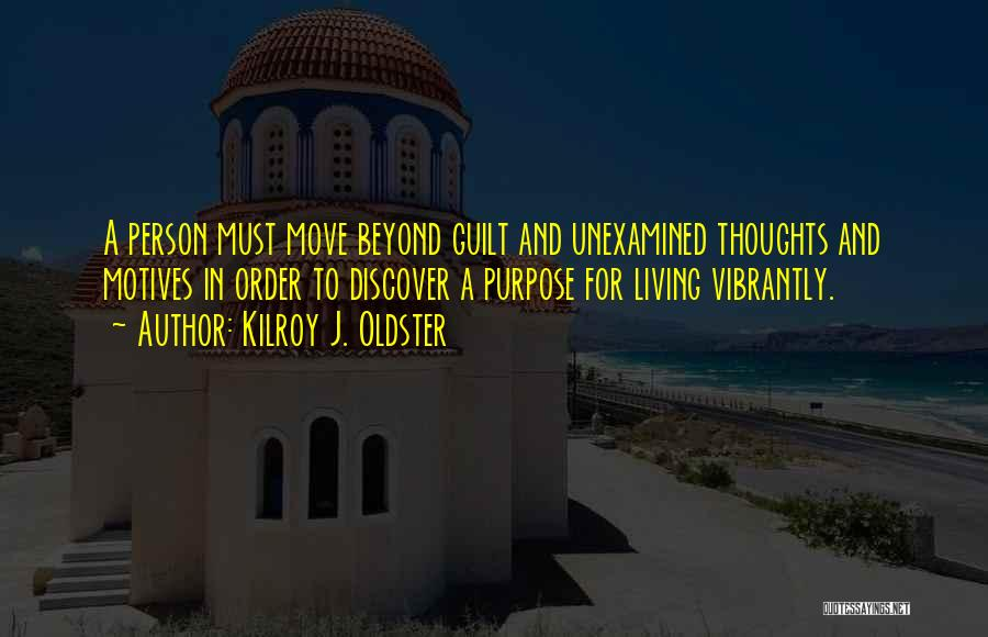 Purpose Driven Quotes By Kilroy J. Oldster