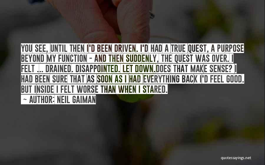 Purpose Driven Quotes By Neil Gaiman