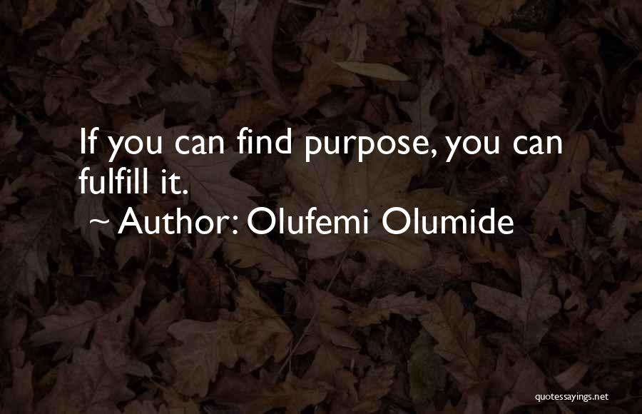 Purpose Driven Quotes By Olufemi Olumide