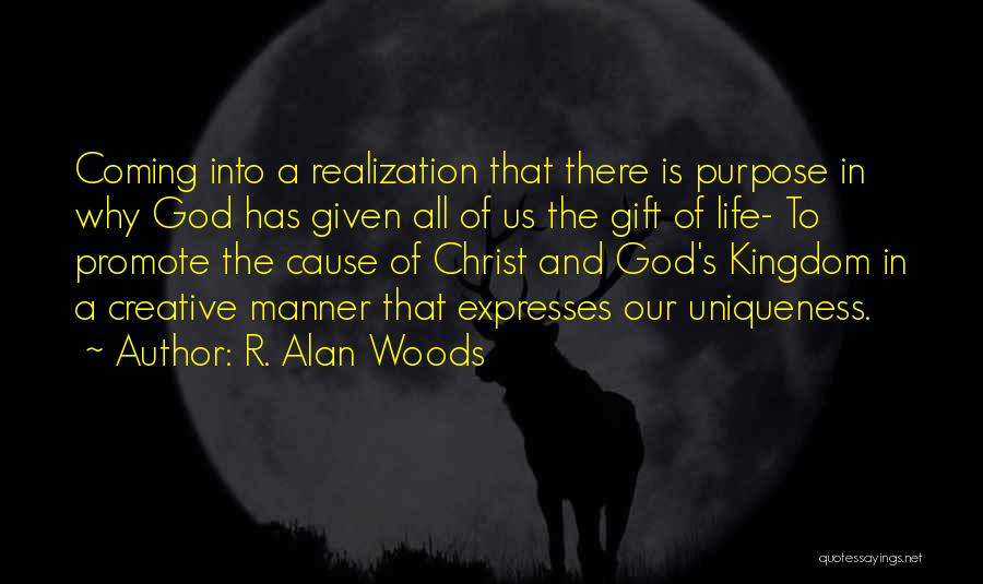Purpose Driven Quotes By R. Alan Woods