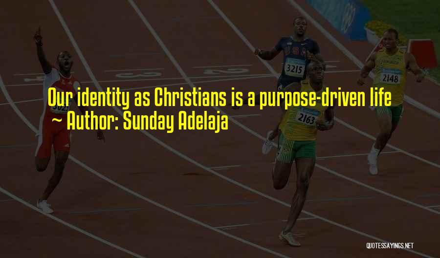 Purpose Driven Quotes By Sunday Adelaja