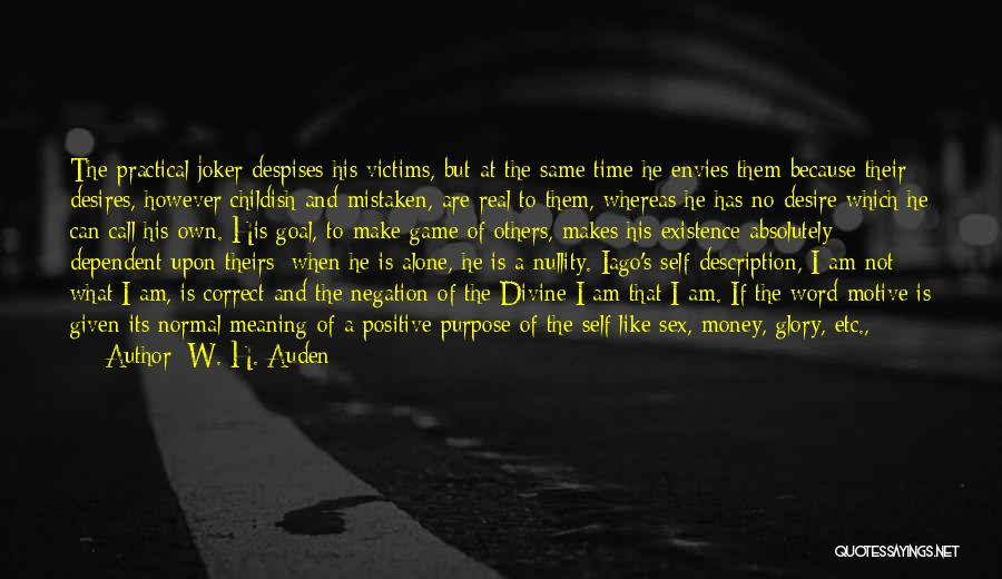 Purpose Driven Quotes By W. H. Auden