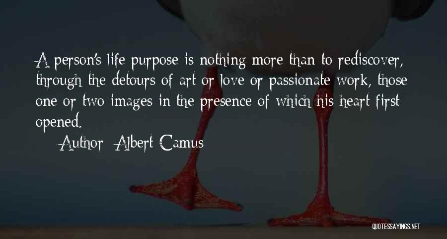 Purpose Of Love Quotes By Albert Camus