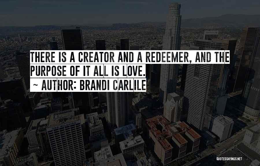 Purpose Of Love Quotes By Brandi Carlile