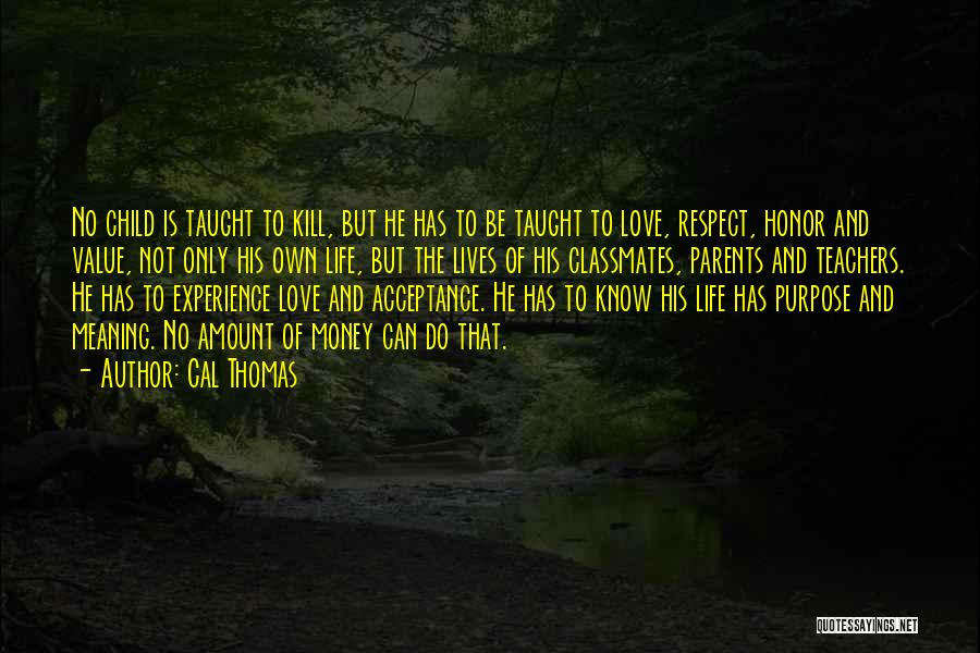 Purpose Of Love Quotes By Cal Thomas