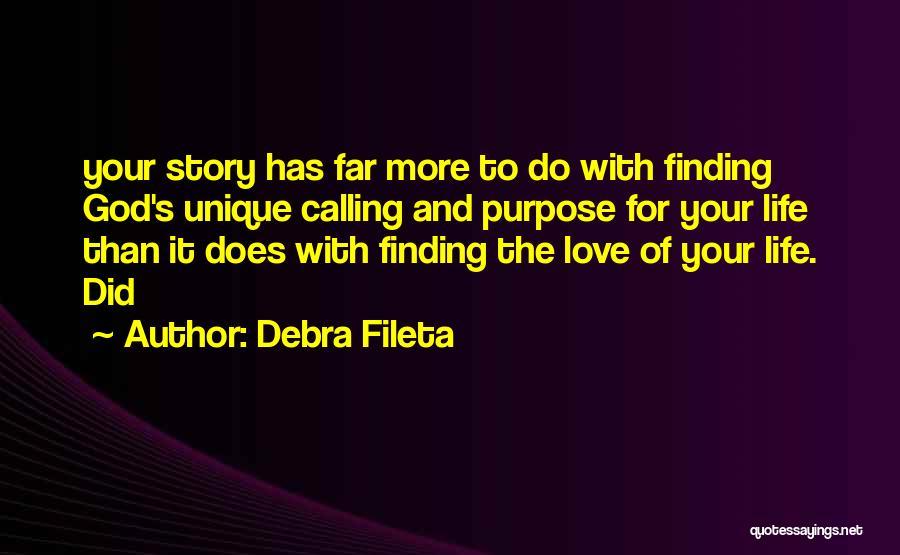 Purpose Of Love Quotes By Debra Fileta
