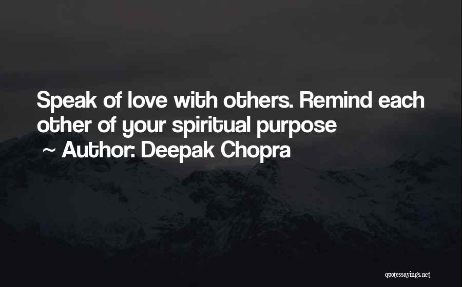 Purpose Of Love Quotes By Deepak Chopra