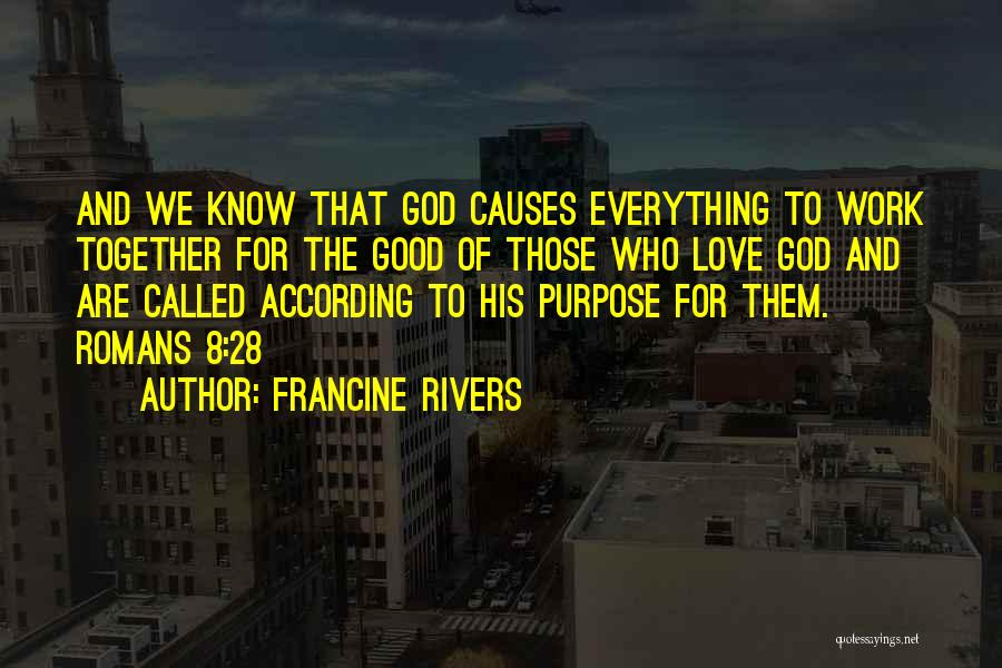Purpose Of Love Quotes By Francine Rivers