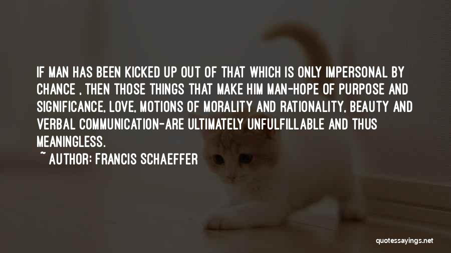 Purpose Of Love Quotes By Francis Schaeffer