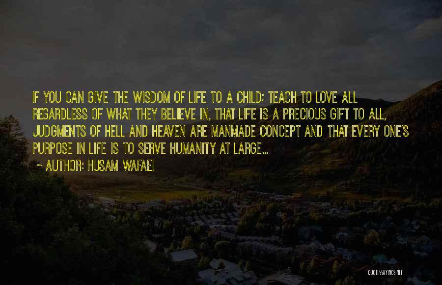 Purpose Of Love Quotes By Husam Wafaei