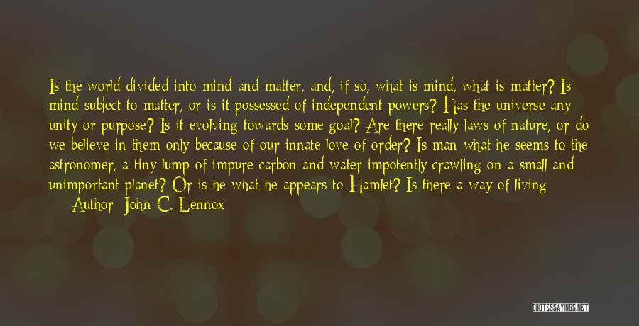 Purpose Of Love Quotes By John C. Lennox