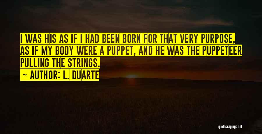 Purpose Of Love Quotes By L. Duarte