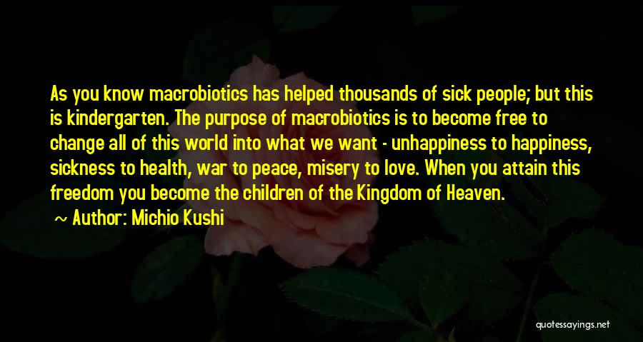 Purpose Of Love Quotes By Michio Kushi