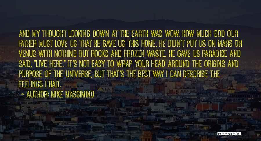 Purpose Of Love Quotes By Mike Massimino