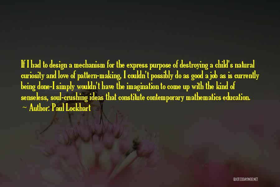 Purpose Of Love Quotes By Paul Lockhart