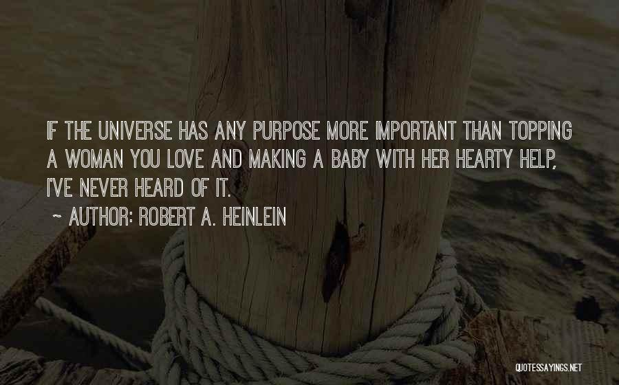 Purpose Of Love Quotes By Robert A. Heinlein
