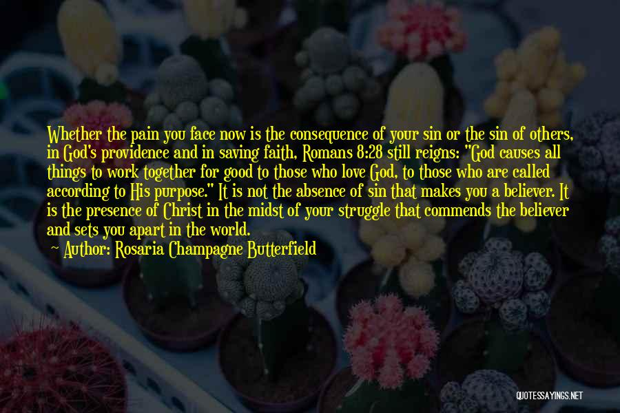Purpose Of Love Quotes By Rosaria Champagne Butterfield