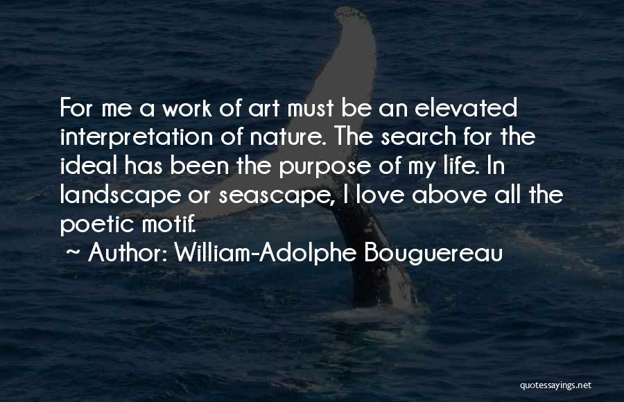 Purpose Of Love Quotes By William-Adolphe Bouguereau
