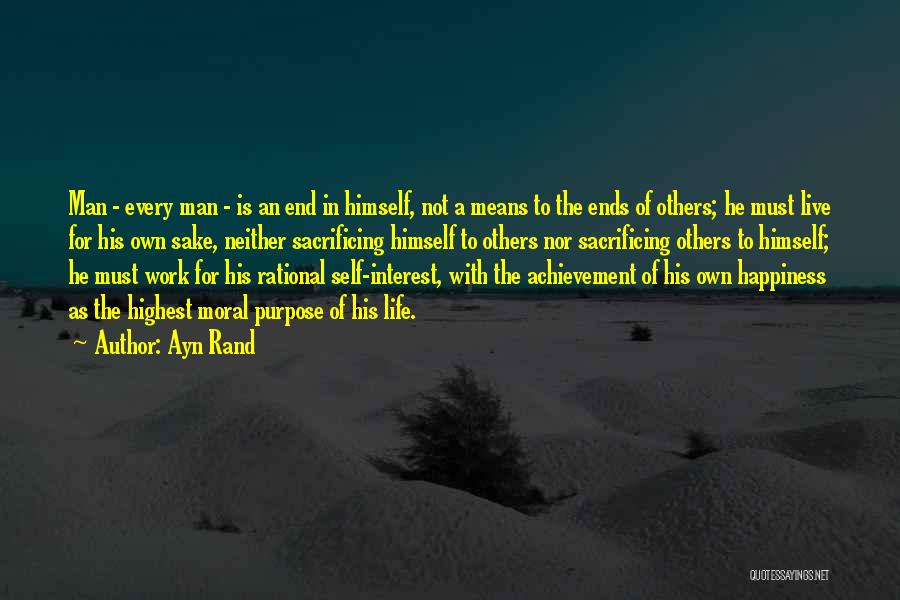 Purpose To Life Quotes By Ayn Rand