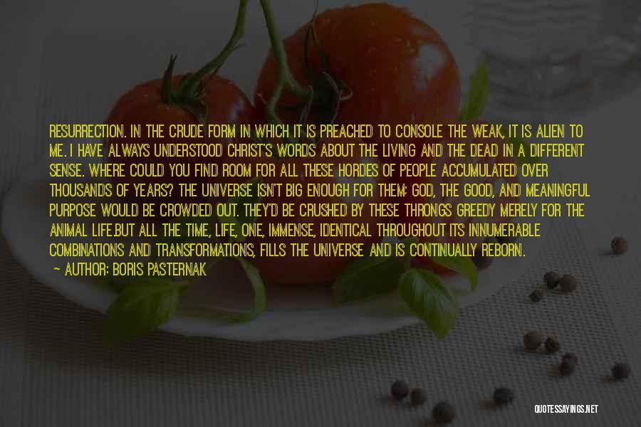 Purpose To Life Quotes By Boris Pasternak