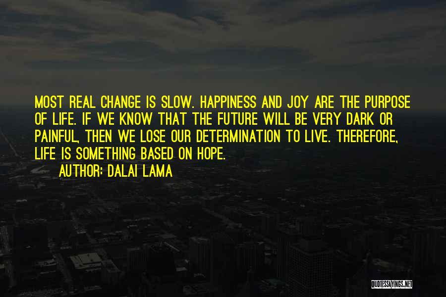 Purpose To Life Quotes By Dalai Lama