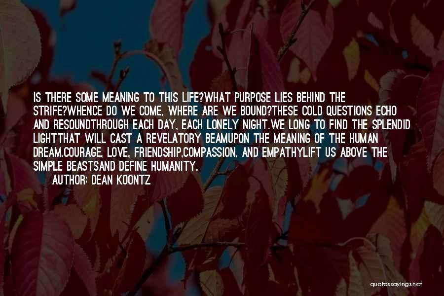 Purpose To Life Quotes By Dean Koontz
