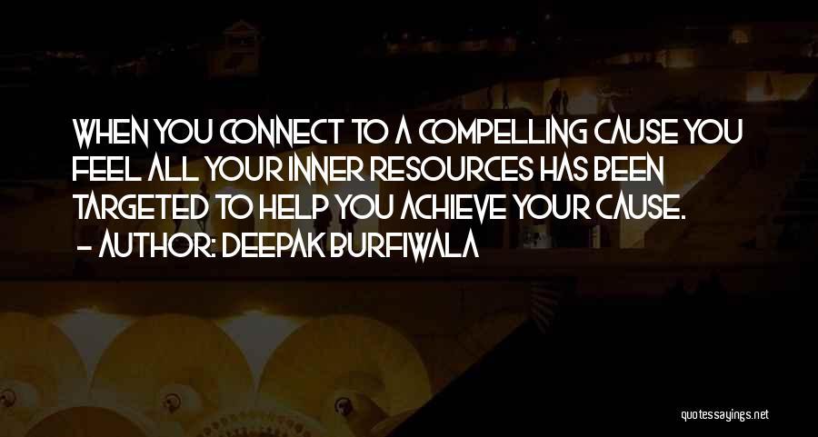 Purpose To Life Quotes By Deepak Burfiwala
