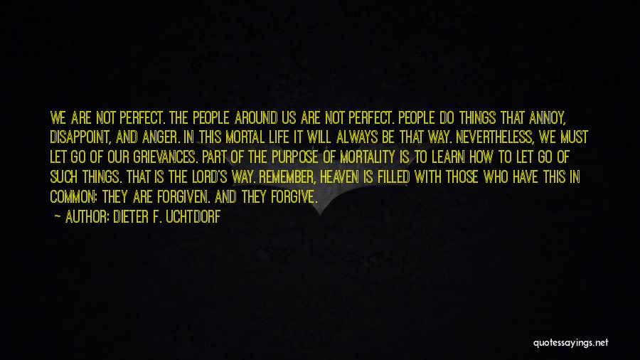 Purpose To Life Quotes By Dieter F. Uchtdorf