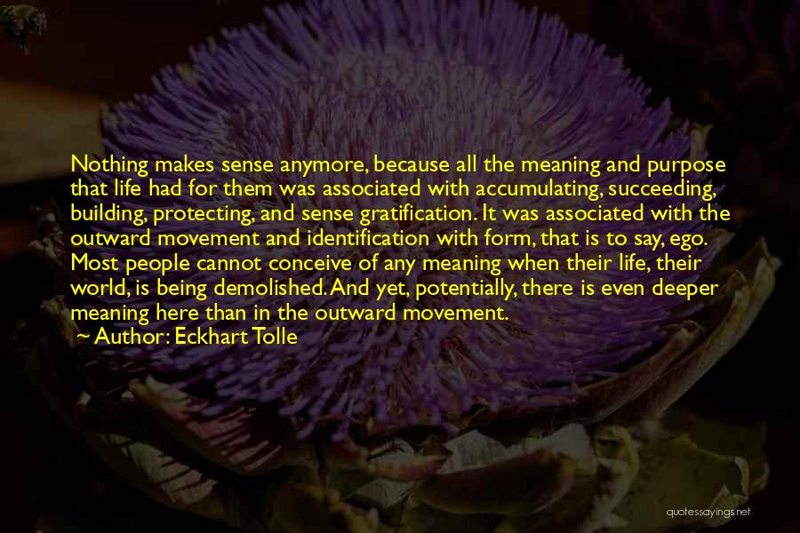Purpose To Life Quotes By Eckhart Tolle