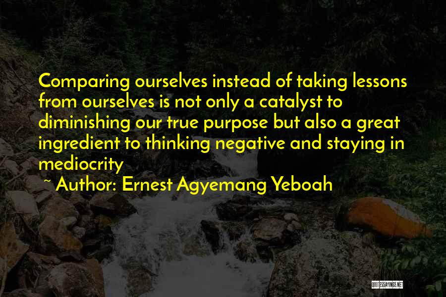 Purpose To Life Quotes By Ernest Agyemang Yeboah