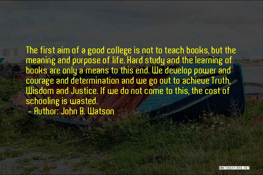 Purpose To Life Quotes By John B. Watson