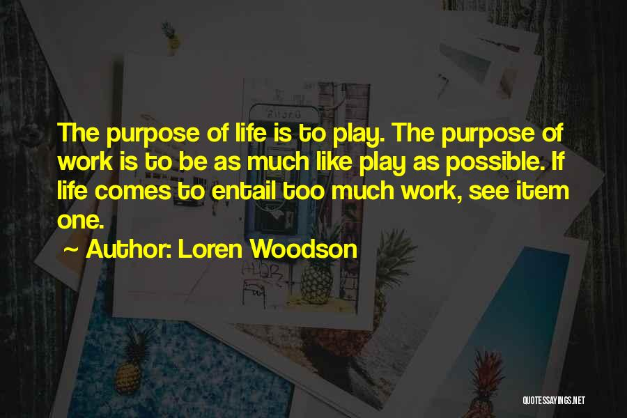 Purpose To Life Quotes By Loren Woodson