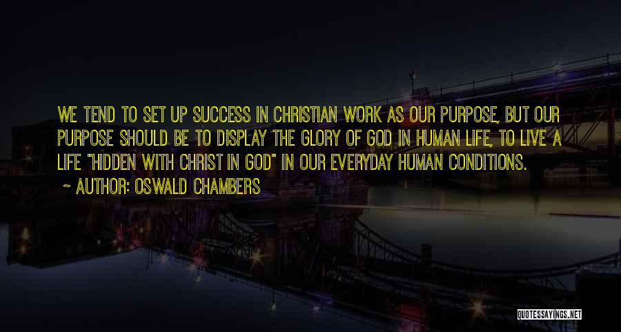 Purpose To Life Quotes By Oswald Chambers